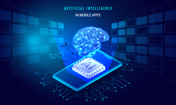 HOW AI WILL REVOLUTIONIZE MOBILE APP DEVELOPMENT